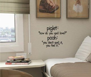 "Piglet"" how do you spell love?"" Pooh ""you don't spell it, you feel it."" Vinyl wall art Inspirational quotes and saying home decor decal sticker"