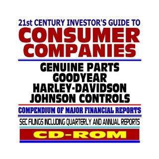 21st Century Investor's Guide to Consumer Companies Genuine Parts, Goodyear, Harley Davidson, Johnson Controls   SEC Filings (CD ROM) U.S. Government 9781422001707 Books
