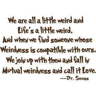 Dr Seuss Mutual WeirdnessLoveDecorative Vinyl Wall Quote Decal Saying, Brown Baby