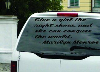 Give a girl the right shoes and she can conquer the world.   Marilyn Monroe Famous Saying Inspirational Life Quote Wall Decal Vinyl Peel & Stick Sticker Graphic Design Home Decor Living Room Bedroom Bathroom Lettering Detail Picture Art     REDUCED SAL