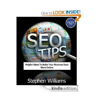 Seo Tips Helpful Ideas To Make Your Business Seen More Online (Business Collection Book 3) eBook Stephen Williams Kindle Store