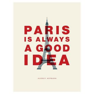 Art Paris is Always a Good Idea (Audrey Hepburn)   Art Print
