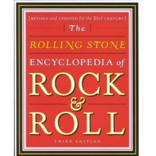 The Rolling Stone Encyclopedia of Rock & Roll Revised and Updated for the 21st Century